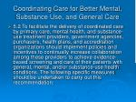 coordinating care for better mental substance use and general care21