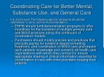 coordinating care for better mental substance use and general care23