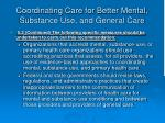 coordinating care for better mental substance use and general care24