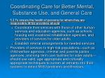 coordinating care for better mental substance use and general care25