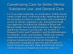 coordinating care for better mental substance use and general care26