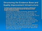 structuring the evidence base and quality improvement infrastructure18