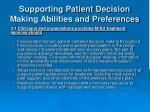 supporting patient decision making abilities and preferences7