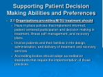 supporting patient decision making abilities and preferences8