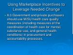 using marketplace incentives to leverage needed change42