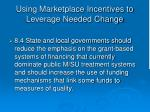 using marketplace incentives to leverage needed change43