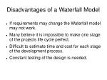 disadvantages of a waterfall model