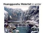 huangguoshu waterfall in winter