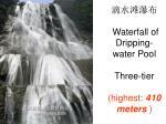 waterfall of dripping water pool three tier highest 410 meters