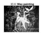 wax painting