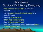 when to use structured evolutionary prototyping