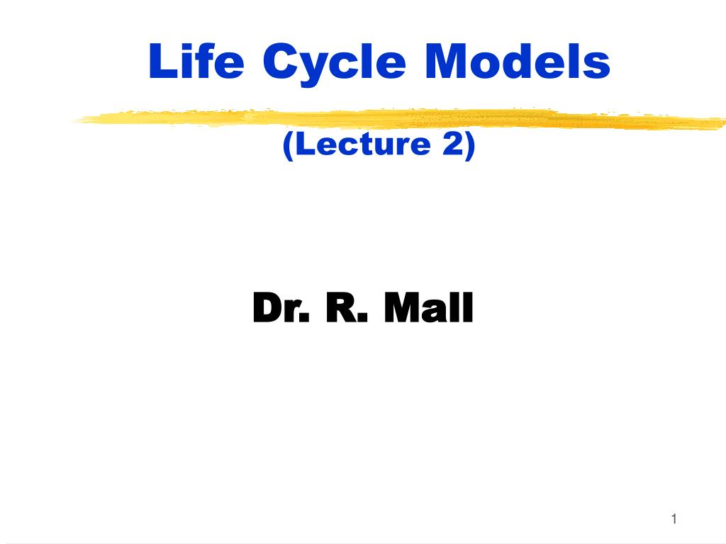 life cycle models lecture 2 l.