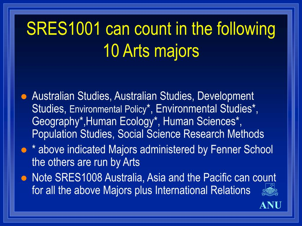SRES1001 can count in the following 10 Arts majors