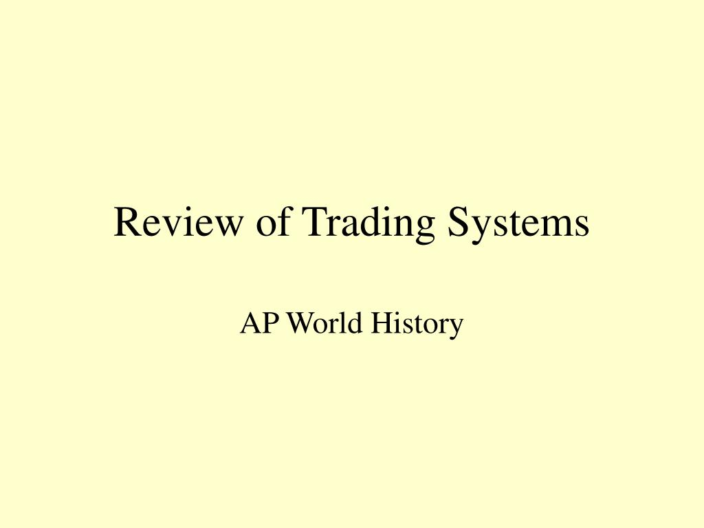 Review of Trading Systems