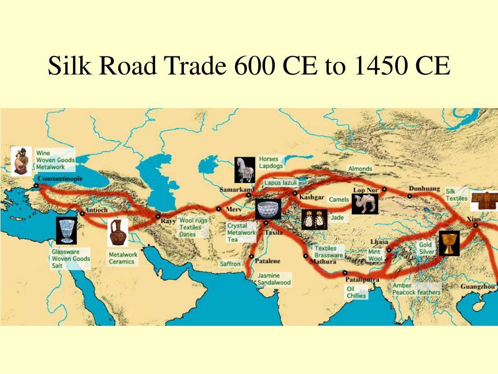 Silk Road Trade 600 CE to 1450 CE