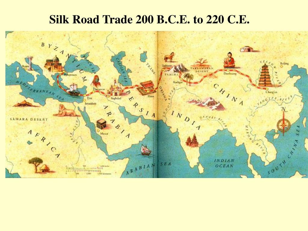 Silk Road Trade 200 B.C.E. to 220 C.E.