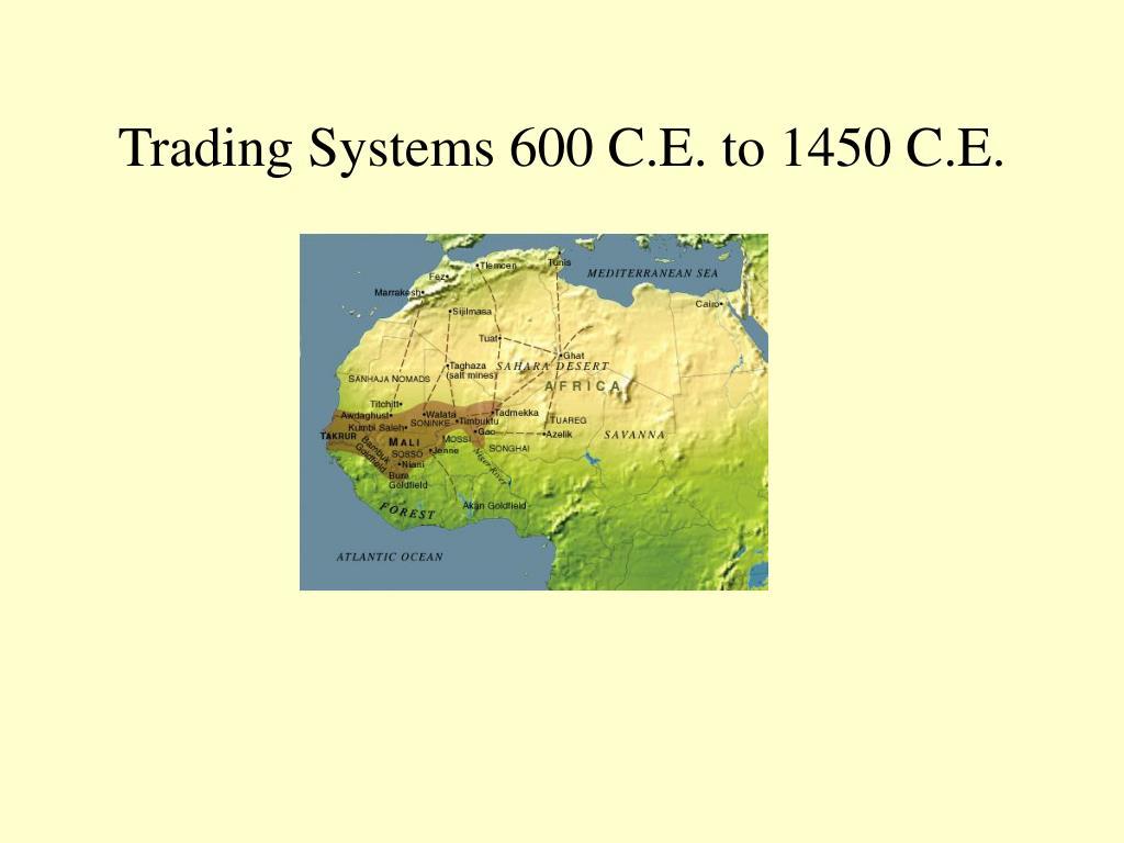 Trading Systems 600 C.E. to 1450 C.E.