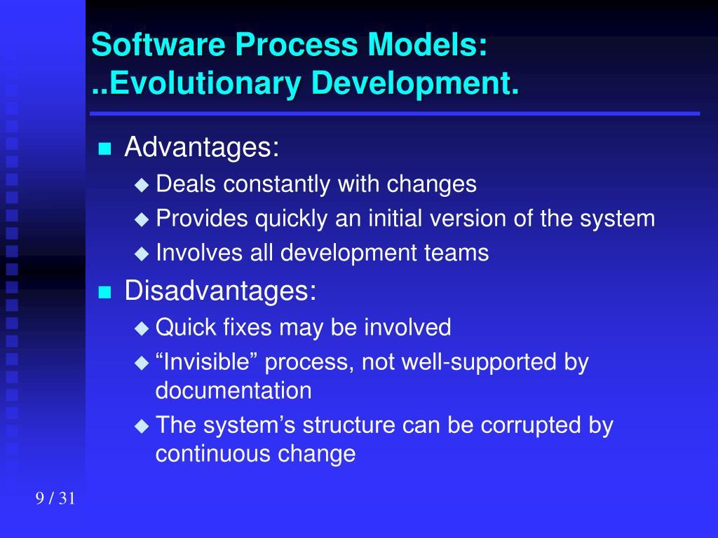 Software Process Models: ..Evolutionary Development.