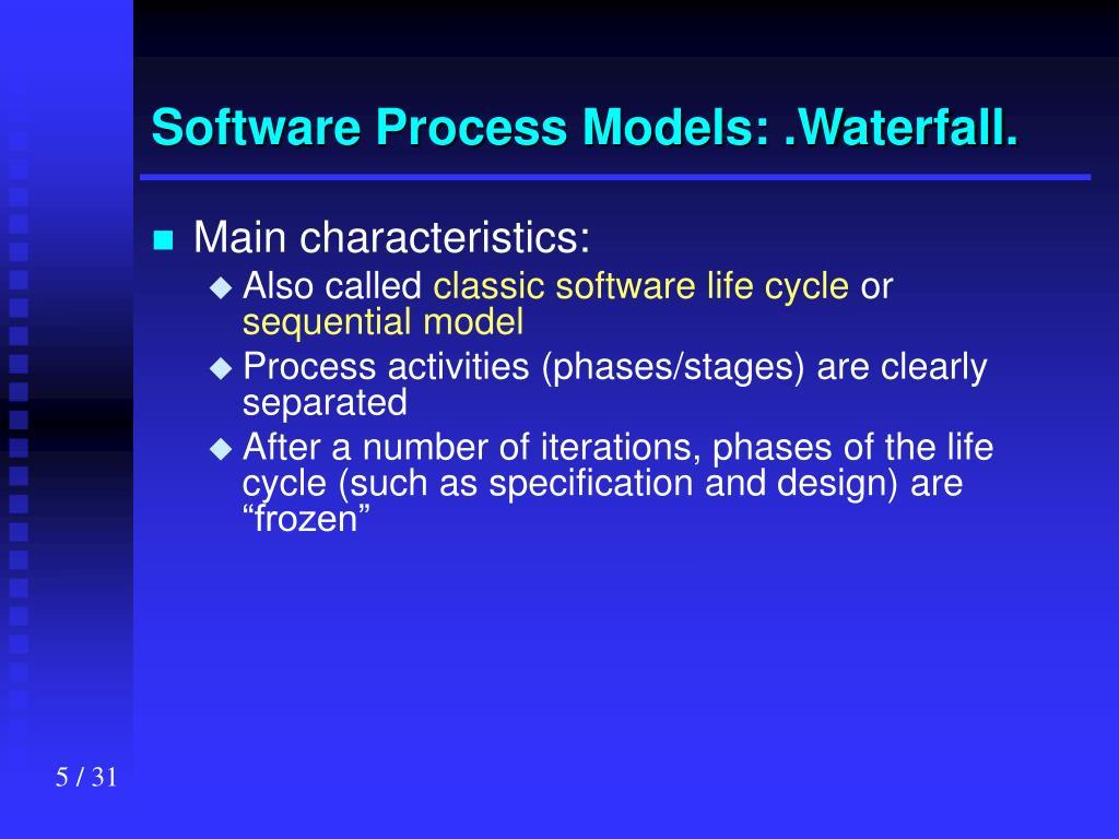 Software Process Models: .Waterfall.