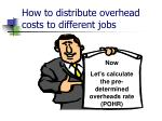 how to distribute overhead costs to different jobs
