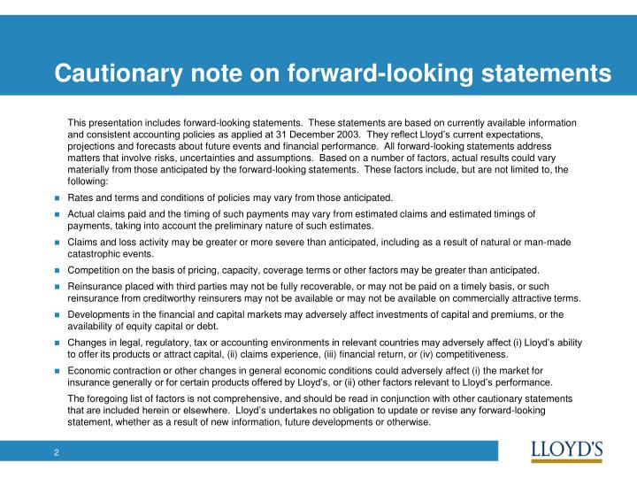 Cautionary note on forward looking statements
