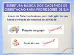 estrutura b sica dos cadernos de orienta o para professores de eja20