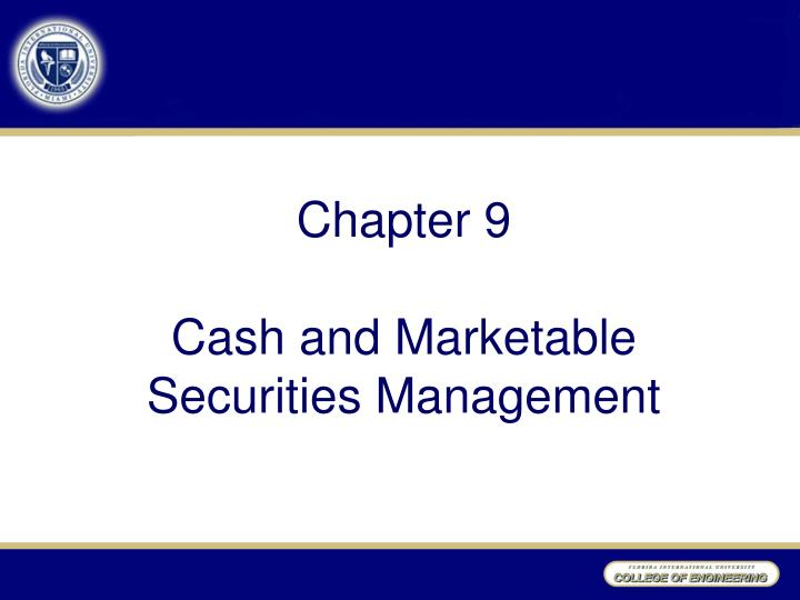 chapter 9 cash and marketable securities management n.