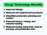 group technology benefits