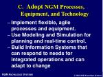 c adopt ngm processes equipment and technology