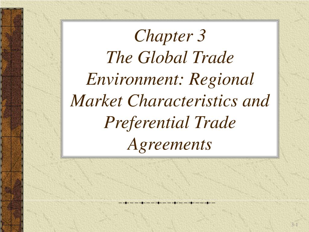 Ppt Chapter 3 The Global Trade Environment Regional Market