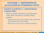 criticism 1 inappropriate allocation of overhead costs71