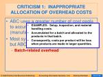 criticism 1 inappropriate allocation of overhead costs77