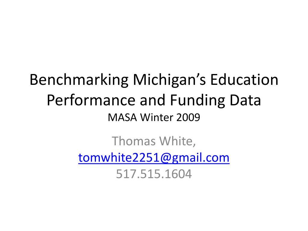 benchmarking michigan s education performance and funding data masa winter 2009