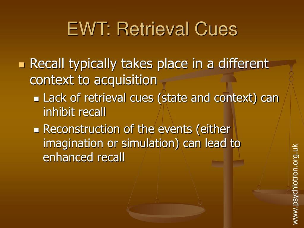 EWT: Retrieval Cues