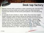 desk top factory24