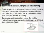 mechanical energy based removing13