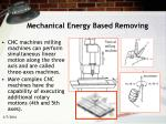 mechanical energy based removing15