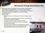 mechanical energy based removing16