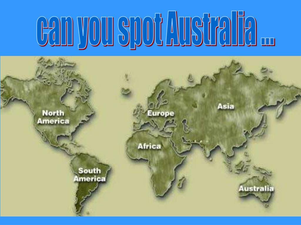 can you spot Australia ...