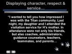 displaying character respect service