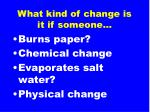 what kind of change is it if someone10