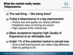 what the market really wants telepresence