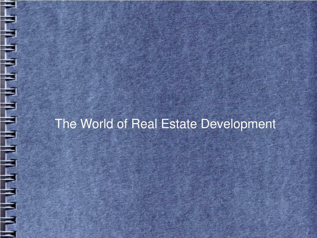 The World of Real Estate Development