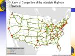 level of congestion of the interstate highway system