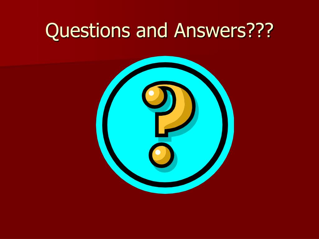 Questions and Answers???
