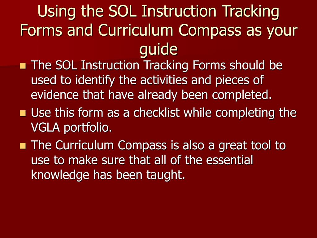 Using the SOL Instruction Tracking Forms and Curriculum Compass as your guide