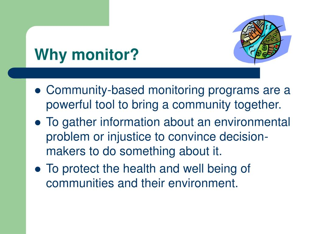 Why monitor?