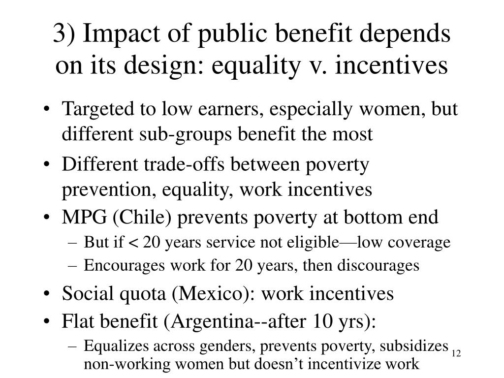3) Impact of public benefit depends on its design: equality v. incentives