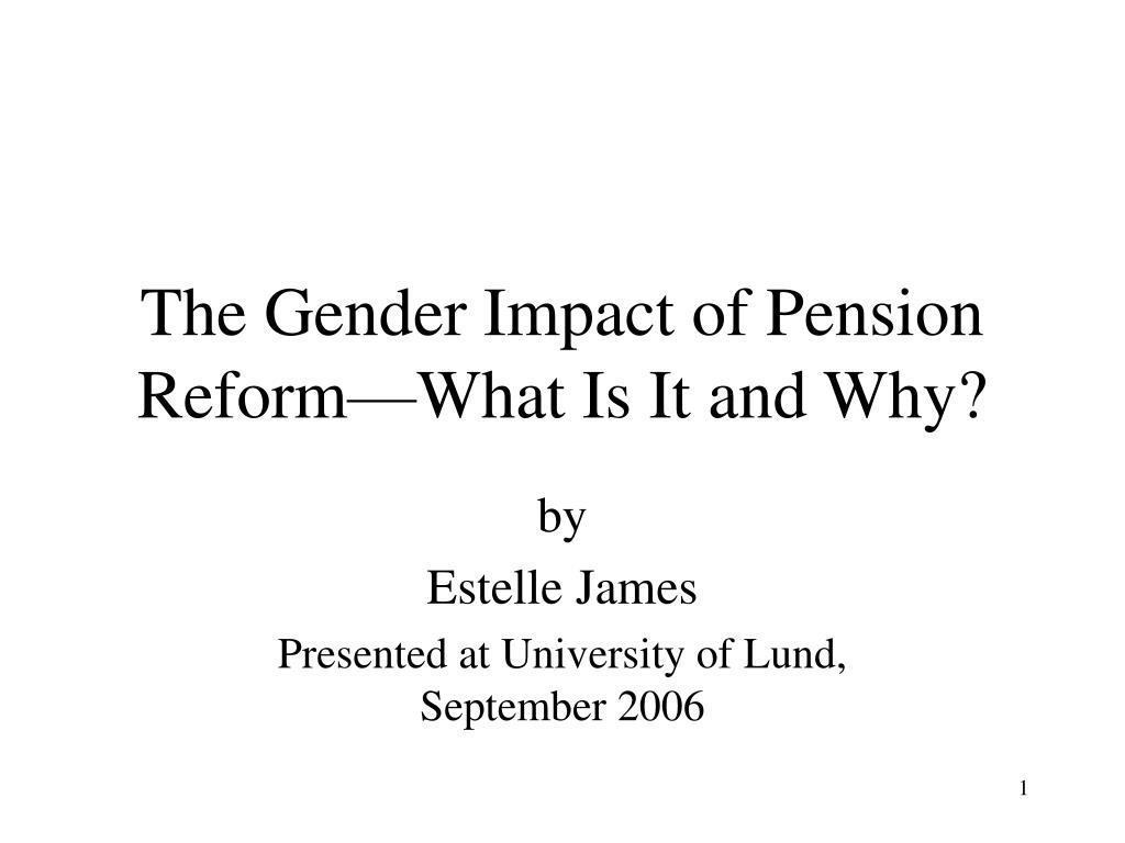 The Gender Impact of Pension Reform—What Is It and Why?