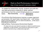 end to end performance initiative http e2epi internet2 edu index shtml